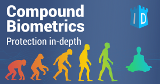 Compound Biometrics - Protection In-Depth