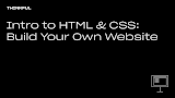 Intro to HTML & CSS: Build Your Own Website