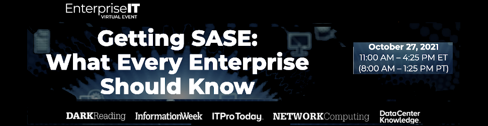 Getting Secure Access Service Edge (SASE): What Every Enterprise Should Know (Oct 27th)