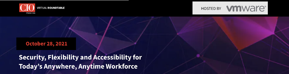 CIO: Security, Flexibility and Accessibility for Today's Anywhere, Anytime Workforce (Oct 28th)