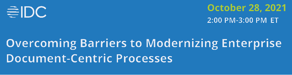 IDC: Overcoming Barriers to Modernizing Enterprise Document-Centric Processes (Oct. 28th)