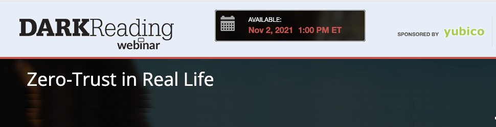 DARKReading: Zero-Trust in Real Life (Nov. 2nd)